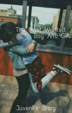 The Most Wanted Boy And Girl by juvenilestory_