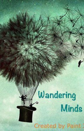Wandering Minds by NeverlandDreamer821