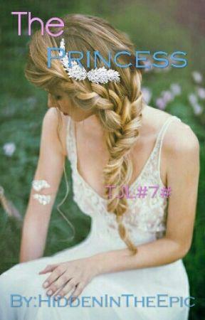 TJL#7#The Princess by HiddenInTheEpic