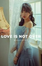 Love is Not Over by stansuga