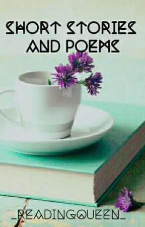 Short Stories & Poems by _ReadingQueen_