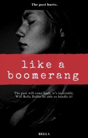 Like a boomerang  by Bella_Ola2001
