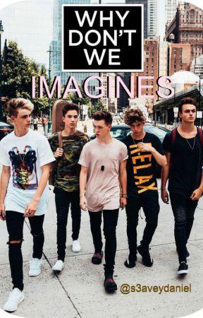Why Don't We Imagines - 11 - Breakup (Jonah) - Wattpad