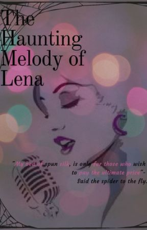 The Haunting Melodies of Lena by Ahhnajoliecopley