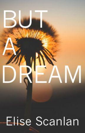 But A Dream by emlscanlan