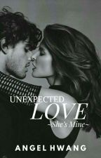 UNEXPECTED LOVE : SHE'S MINE [HTS #1 | COMPLETED] by angel_hwang28