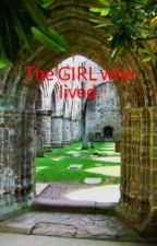 The GIRL who lived. (A Harry Potter Fanfic) on Hiatus by CHPNinjaChick