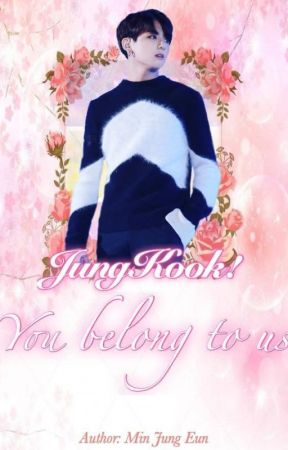 [AllKook] JungKook! You belong to us! by Min_JungEun