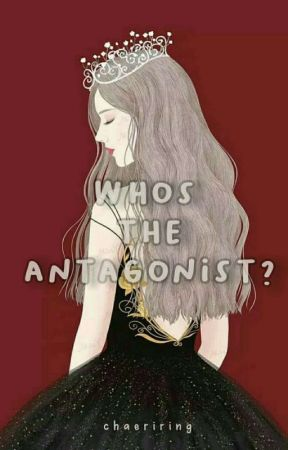 Who the Antagonist? by AkuPenaRahasia