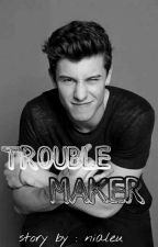 Trouble Maker by nialeu