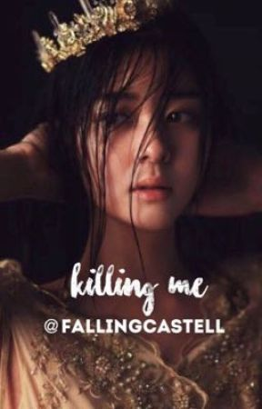 Killing Me [Coming Soon] by fallingcastell