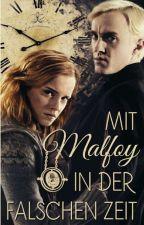 Mit Malfoy in der falschen Zeit by Dramioneprincess