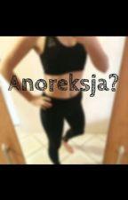 Anoreksja? Moja codzienność. by xjzhazs