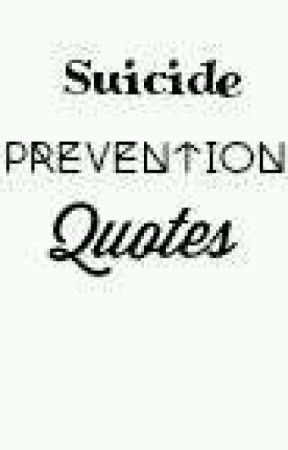 Suicide Prevention Quotes Quote 60 Wattpad Fascinating Suicide Prevention Quotes