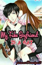 My Fake Boyfriend Is A Gay  by princessDonalyn18