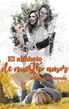 EL ALFABETO DE NUESTRO AMOR by JemmaDespistada