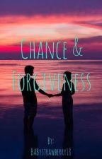 Chance & Forgiveness by BabyStrawberry18