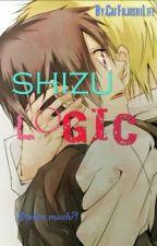 SHIZU-logic. (Shizaya)*completed* by DatOneFujoshi