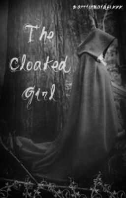 The Cloaked Girl (on hold)