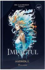 """Impactul Vol. I din seria """"Jocurile Indiferenței"""" by AndradaAndre"""
