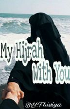 My Hijrah With You by fhiviya