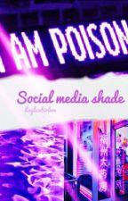Social media shade //Joey birlem // by laylaxmaloley