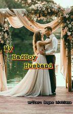 My BadBoy Husband by BogasListiana