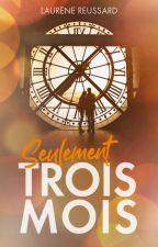 SEULEMENT TROIS MOIS by laurene_rsd