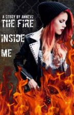 The Fire Inside Me by AnneV2