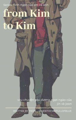 Đọc truyện from Kim to Kim |namjin|
