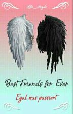 Best Friends for Ever- Egal was passiert by 0_little_angels_0