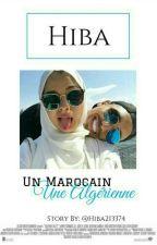 Un marocain, une algérienne une vie pas comme les autres????  by Hiba213374