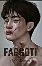 FAGGOT! by TheRebBlack