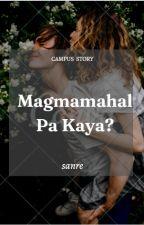 Magmamahal pa kaya?  by Mxxynie