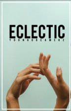 Eclectic  by youngdreamerz