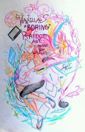 Vianilla's Boring Random Art-You Have Been Warned- [Finished] by Vienvianilla