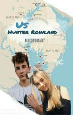Us || Hunter Rowland  [Sequel Him & Me] by itspforpatty