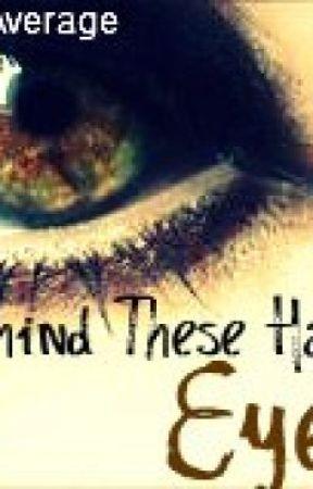 Behind These Hazel Eyes by OnlyAverage