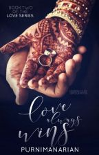 Love Always Wins(Book 2 of Love Series)✔ by PurnimaNarain