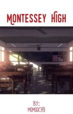 Montessey High (On Going) by Moomoochi