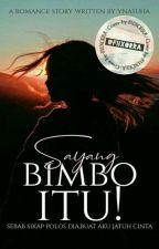 Sayang Bimbo Tu !  (End) by ynasuha