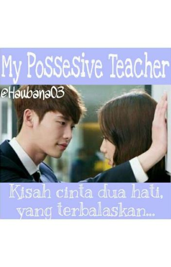 My PossesiveTeacher