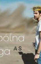 Wspólna Droga | A.S. | by RozA_lia