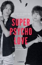 Super Psycho Love (OS) Yuya x Daiki by skennedys