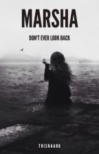 MARSHA [DON'T EVER LOOK BACK]  by trisnaark