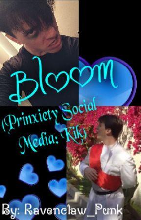 Bloom (Prinxiety - Social Media: Kik) by Ravenclaw_Punk