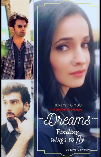 Arshi FF: DREAMS~ Finding wings to fly - Diya Ganguli - Wattpad