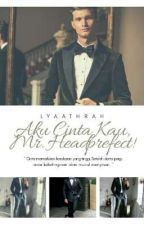 Aku Cinta Kau, Headprefect!  by lyaathrah
