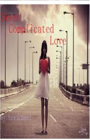 Sweet Complicated Love (on hold) by princess-schael