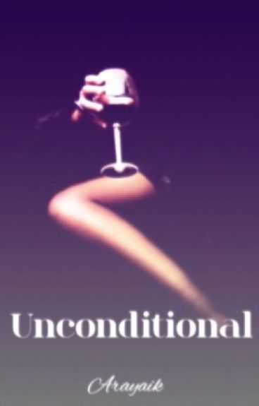 Unconditional (Completed)(Erotica)